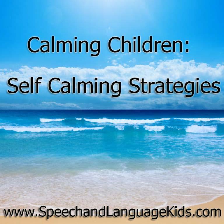 Calming Children: Self Calming Strategies - Speech And ...