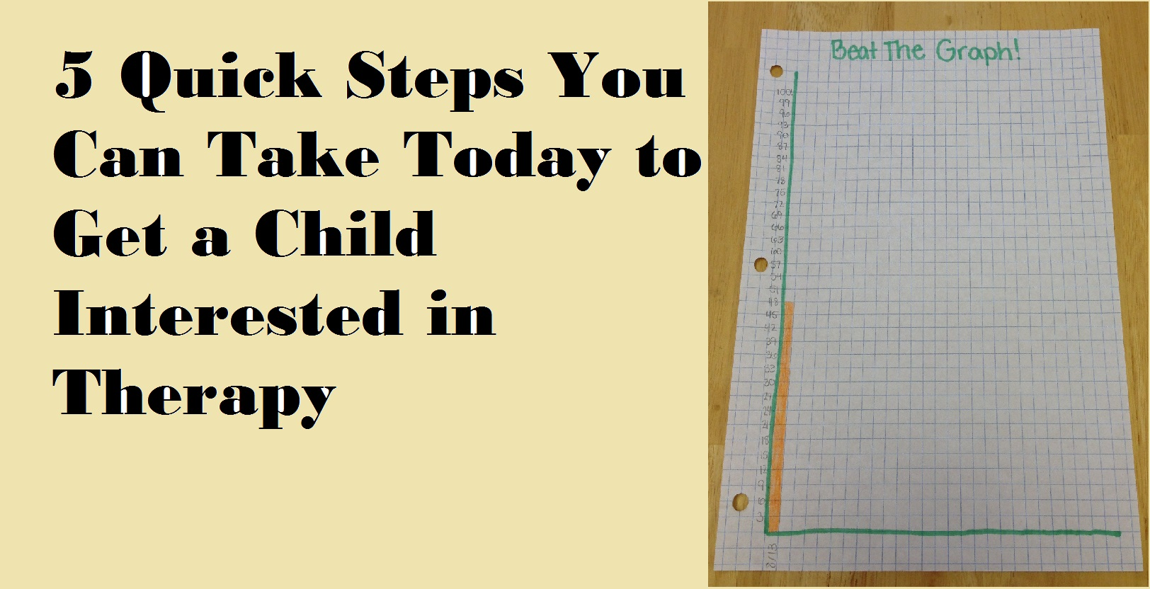 5 Quick Steps You Can Take Today to Get a Child Interested In Therapy