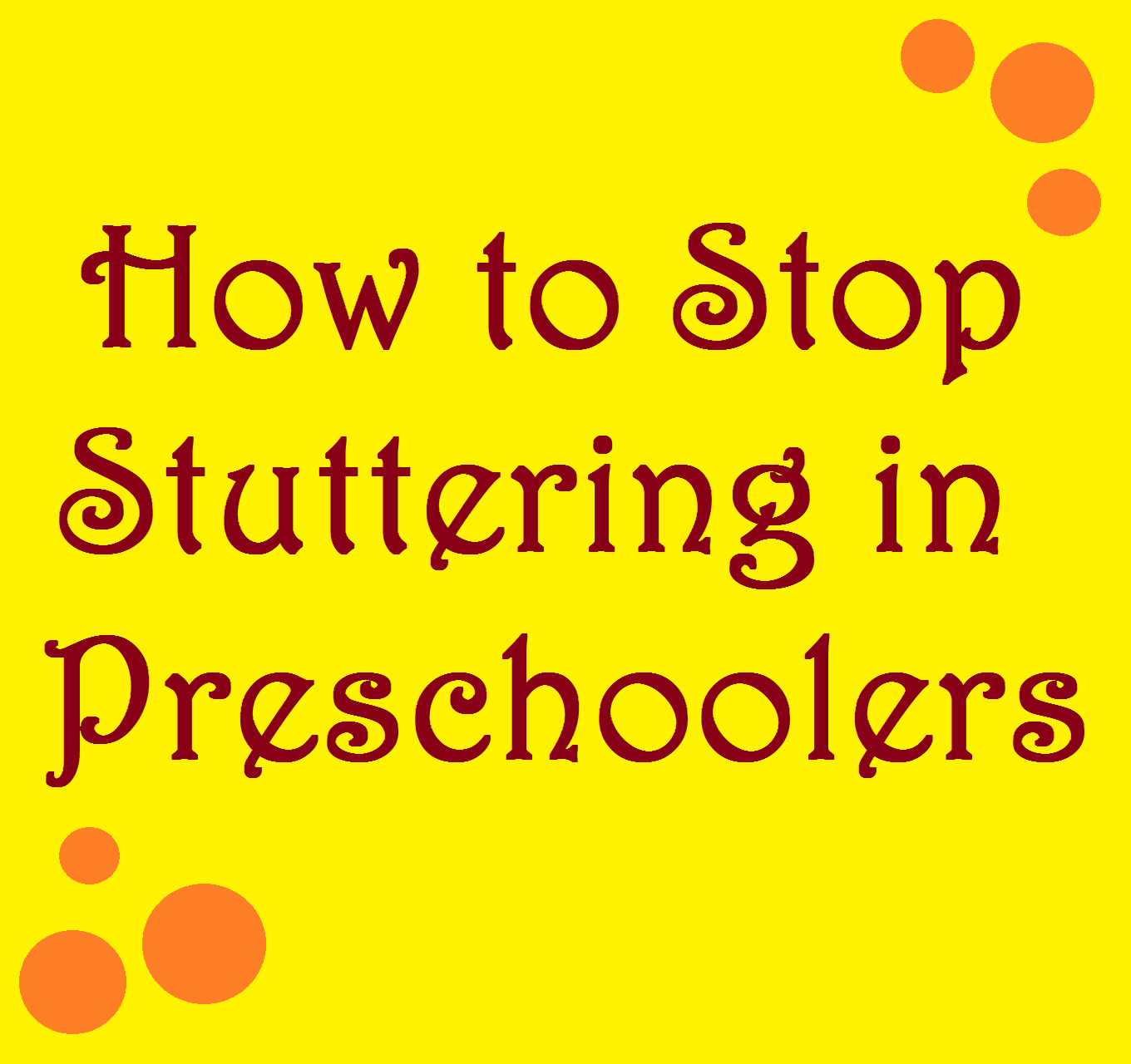 how to stop stuttering in preschoolers
