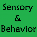 Sensory and Behavior