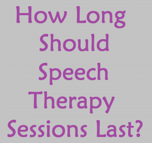 how long should speech therapy sessions last?