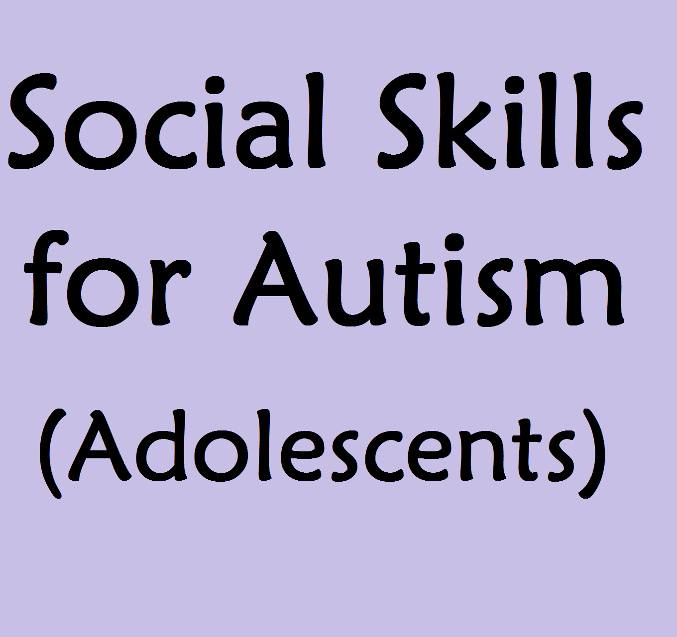 social skills for autism (adolescents)