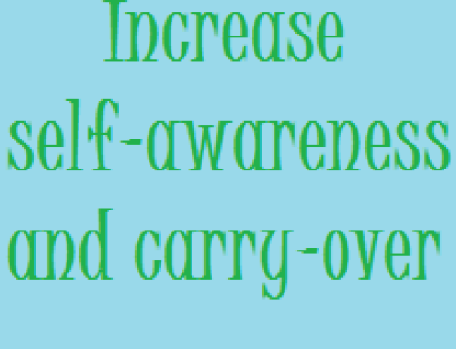 How to Increase Self-Awareness and Carry-Over