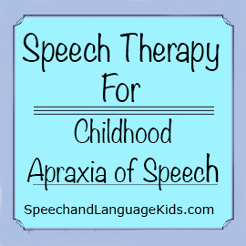 childhood apraxia of speech treatment