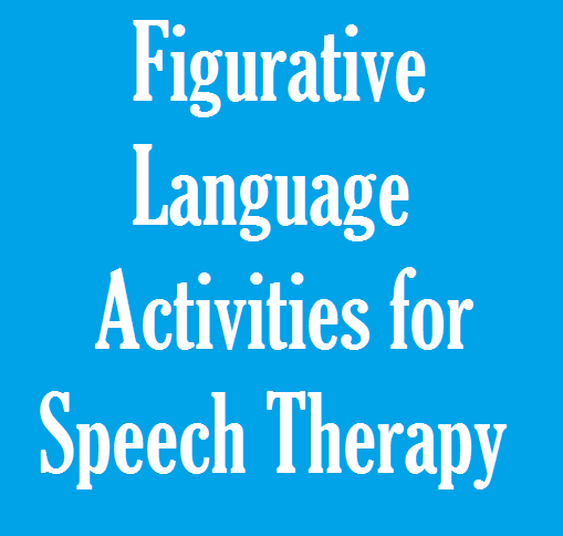 Figurative Language And Idiom Activities For Speech Therapy Speech