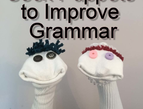 How to Use Sock Puppets to Improve Grammar (Pronouns and Verb Tenses)