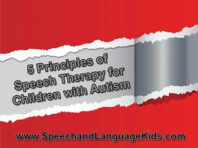 Say Word On Delaying Autism Diagnosis >> 5 Principles Of Speech Therapy For Children With Autism Speech And