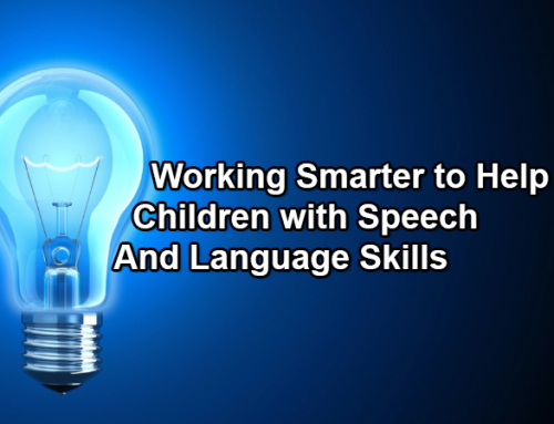 Working Smarter to Help Children with Speech and Language Skills