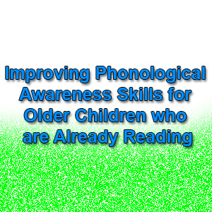 Improving Phonological Awareness Skills for Older Children who are ...