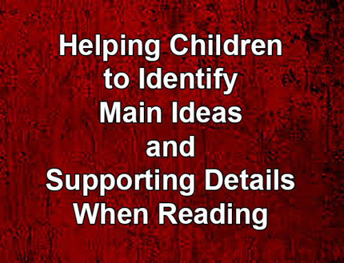 Helping Children to Identify Main Ideas and Supporting Details When Reading