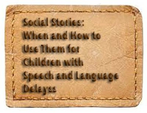 Social Stories: When and How to Use Them for Children with Speech and Language Delays