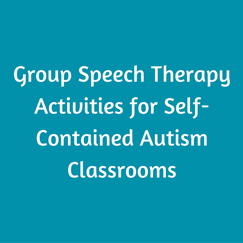 Group Speech Therapy Activities for Self-Contained Autism Classrooms