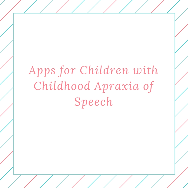 Apps for Children with Childhood Apraxia of Speech