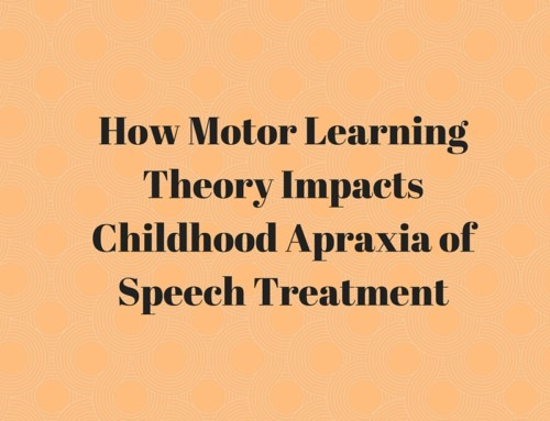 Using Motor Learning Theory to Treat Apraxia