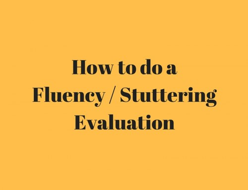 How to do a Fluency / Stuttering Evaluation
