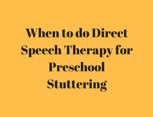 When to do Direct Speech Therapy for Preschool Stuttering