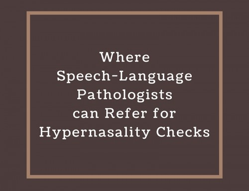 Where Speech-Language Pathologists can Refer for Hypernasality Checks