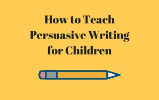 How to Teach Persuasive Writing for Children