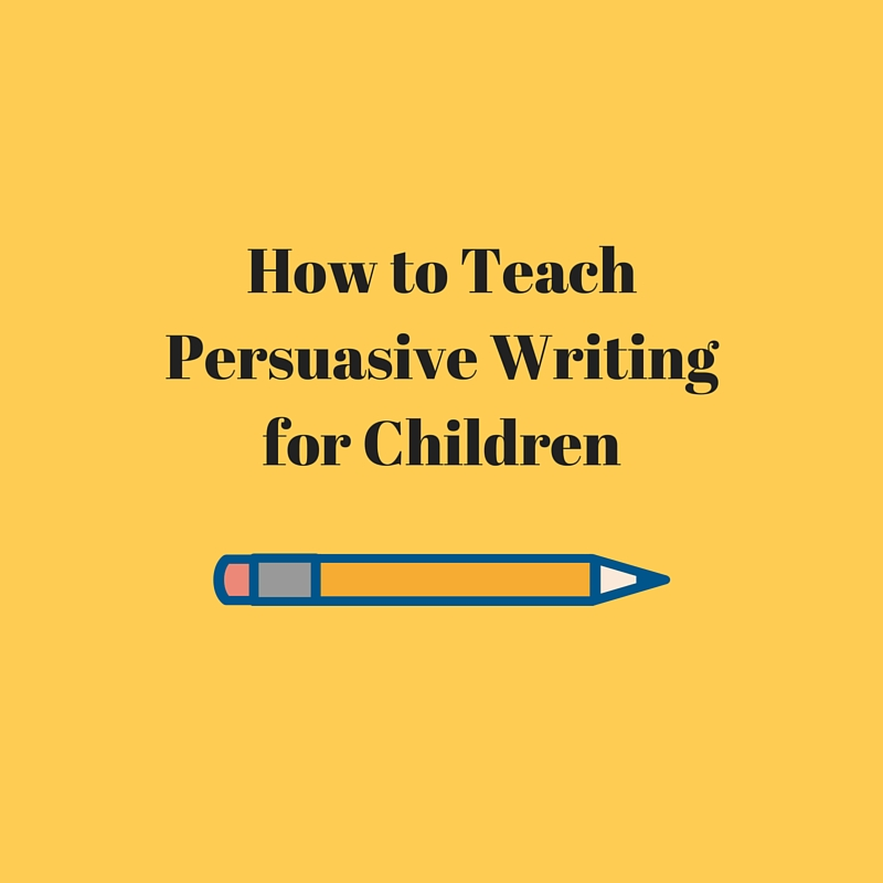 how to teach persuasive writing for children speech and language  how to teach persuasive writing for children speech and language kids