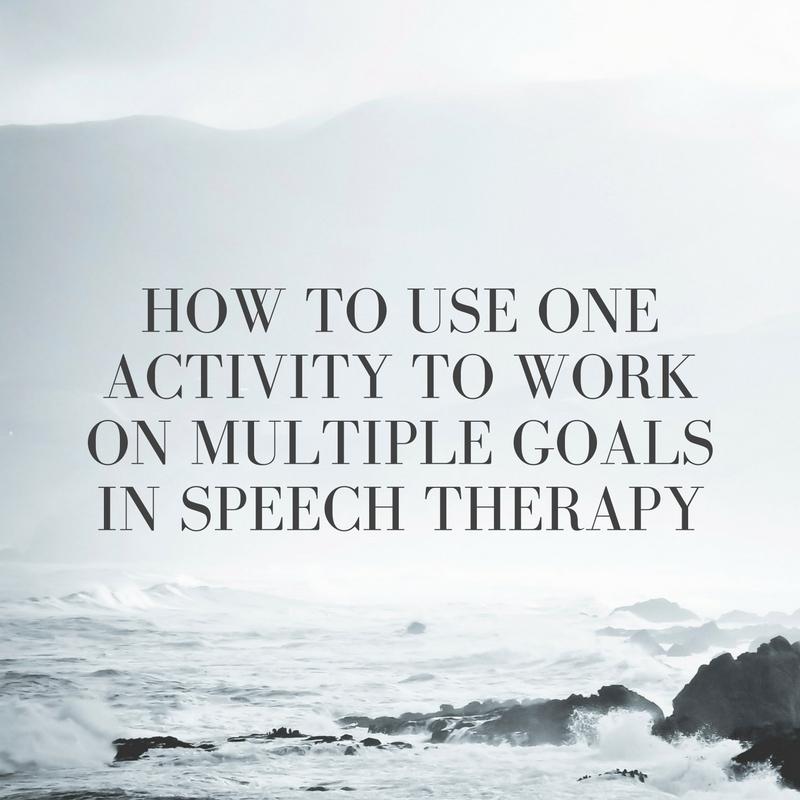 how-to-use-one-activity-to-work-on-multiple-goals-in-speech-therapy