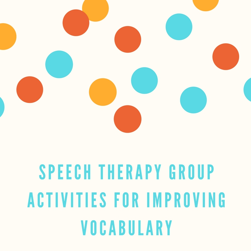 Speech Therapy Group Activities for Improving Vocabulary - Speech ...