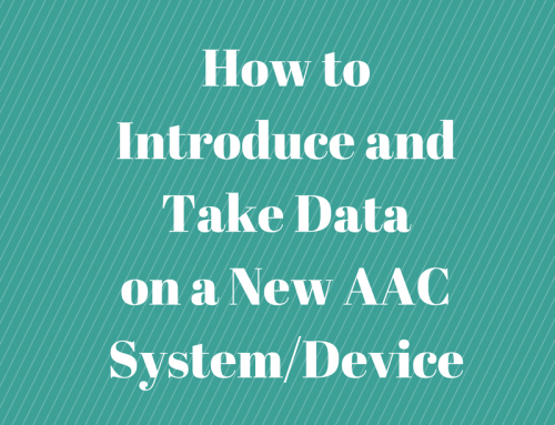 How to Introduce and Take Data on a New AAC System/Device