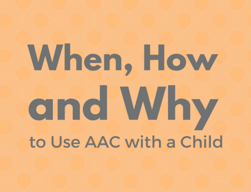 When, How, and Why to Use AAC with a Child