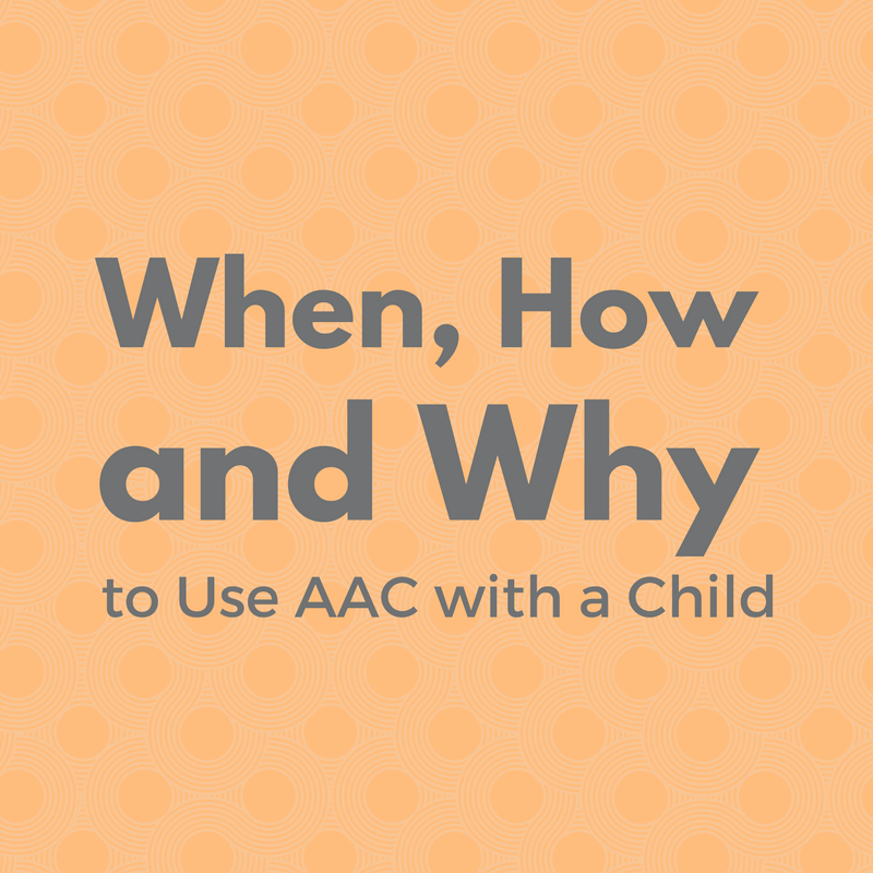 when-how-and-why-to-use-aac-with-a-child