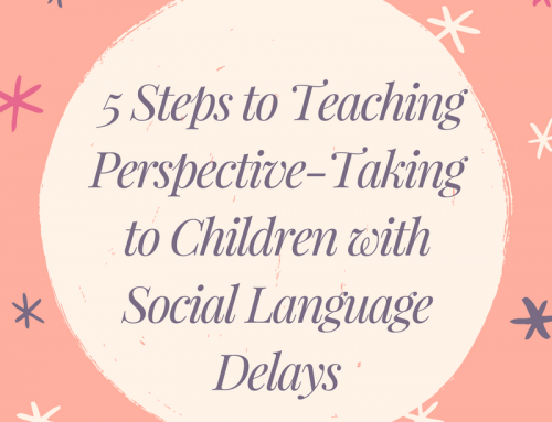 5 Steps to Teaching Perspective-Taking to Children with Social Language Delays