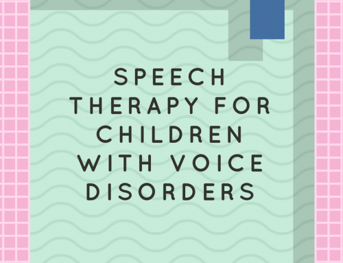 Speech Therapy for Children with Voice Disorders