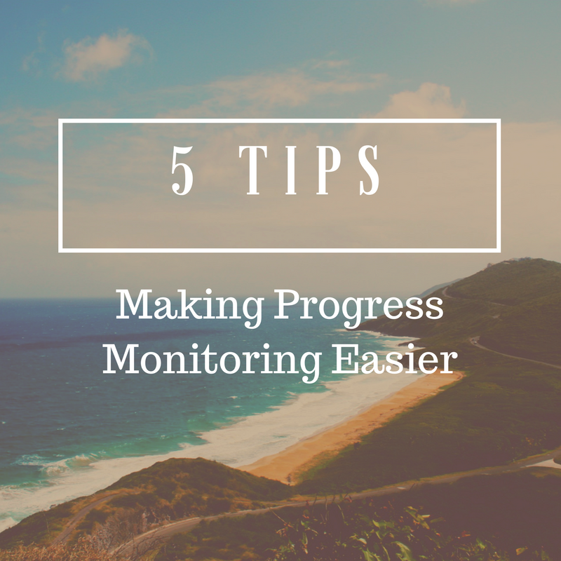 5 Tips for Making Progress Monitoring Easier