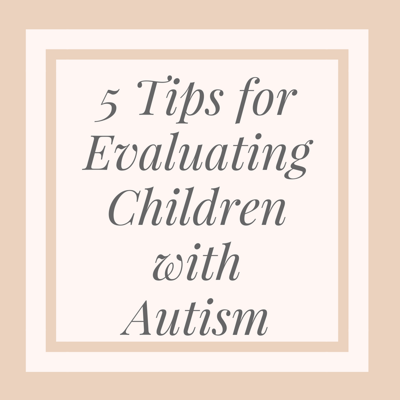5 Tips for Evaluating Children with Autism