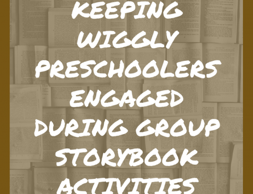 Keeping Wiggly Preschoolers Engaged During Group Storybook Activities