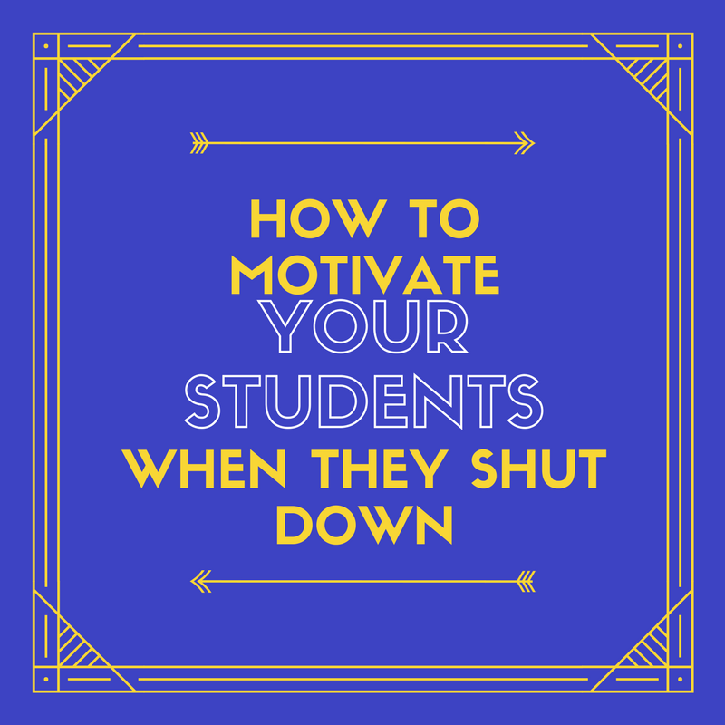 How to Motivate Your Students to Participate When they Shut Down