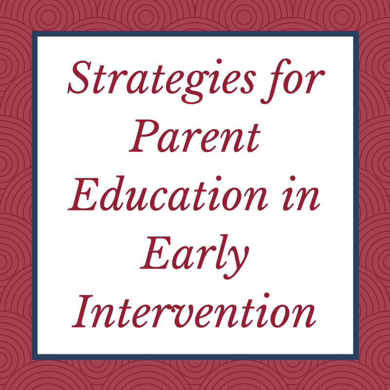Strategies for Parent Education in Early Intervention