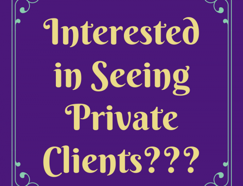 Interested in Seeing Private Clients???