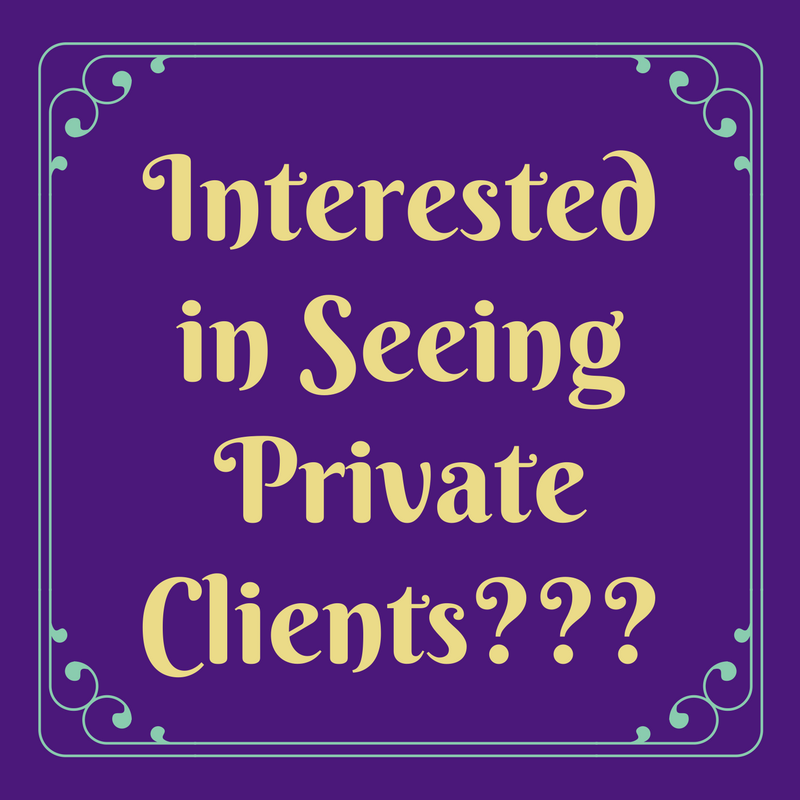 Interested in Seeing Private Clients---