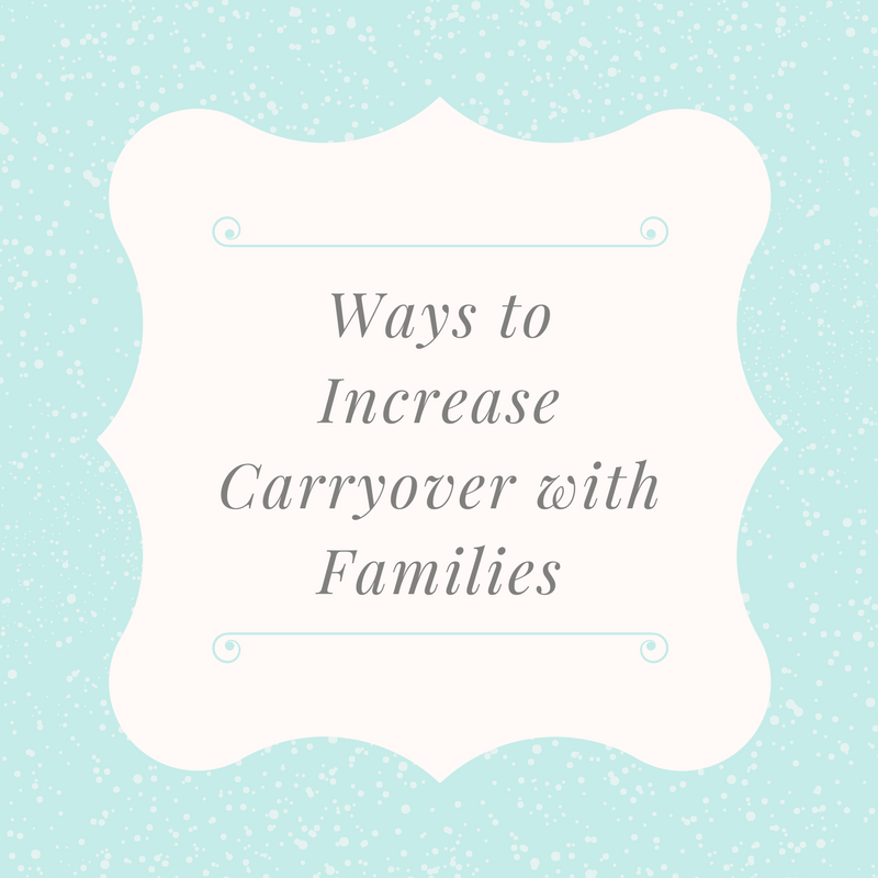 Ways to Increase Carryover with Families