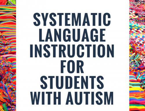 Systematic Language Instruction for Students with Autism