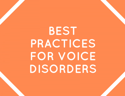 Best Practices for Voice Disorders