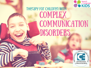 Complex Communication Disorders