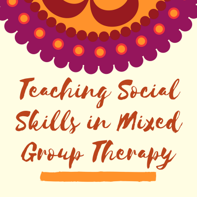 Teaching Social Skills in Mixed Group Therapy