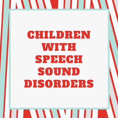Children with Speech Sound Disorders