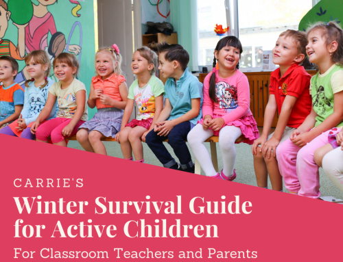 Carrie's Guide to Surviving The Winter with Active Children (For Classrooms or Parents)